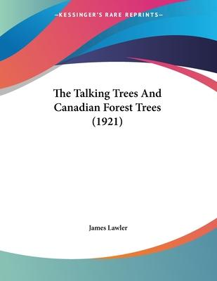 The Talking Trees and Canadian Forest Trees (1921)