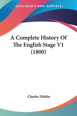 A Complete History of the English Stage V1 (1800)