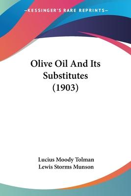 Olive Oil and Its Substitutes (1903)