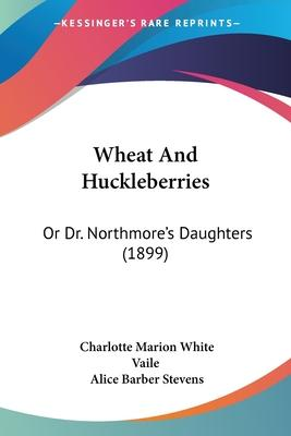 Wheat and Huckleberries