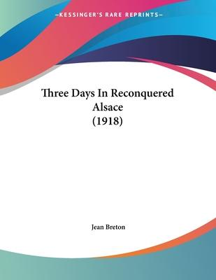 Three Days in Reconquered Alsace (1918)