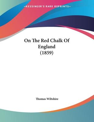 On the Red Chalk of England (1859)