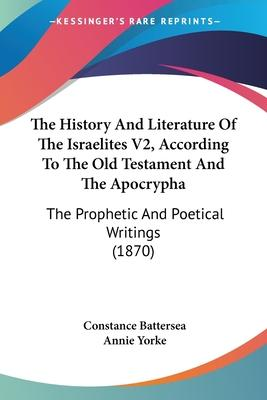 The History and Literature of the Israelites V2, According to the Old Testament and the Apocrypha