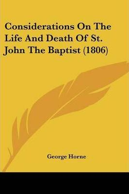 Considerations on the Life and Death of St. John the Baptist (1806)