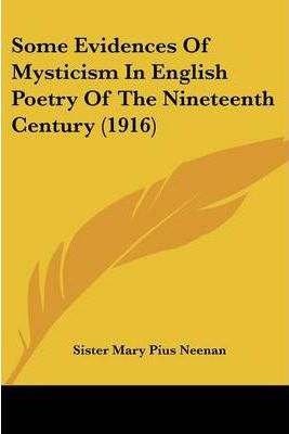 Some Evidences of Mysticism in English Poetry of the Nineteenth Century (1916)