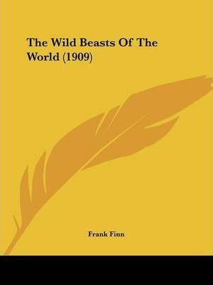 The Wild Beasts of the World (1909)
