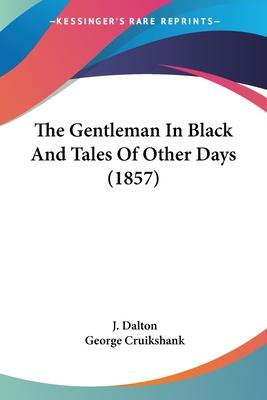 The Gentleman in Black and Tales of Other Days (1857)