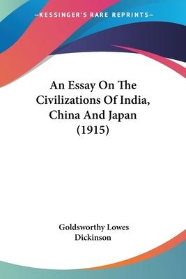 An Essay on the Civilizations of India, China and Japan (1915)