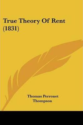 True Theory of Rent (1831)