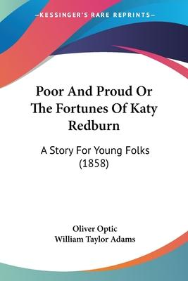 Poor And Proud Or The Fortunes Of Katy Redburn