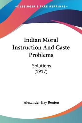 Indian Moral Instruction and Caste Problems