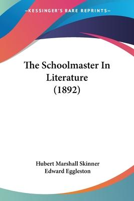The Schoolmaster in Literature (1892)