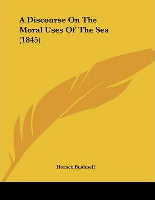A Discourse on the Moral Uses of the Sea (1845)