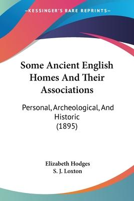 Some Ancient English Homes and Their Associations
