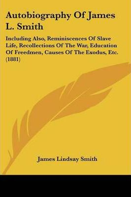 Autobiography of James L. Smith