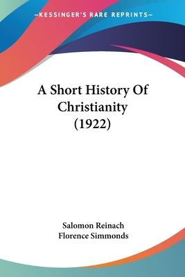 A Short History of Christianity (1922)