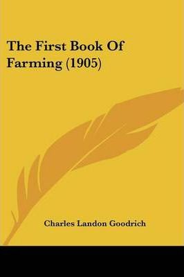 The First Book of Farming (1905)