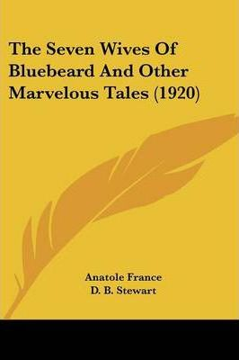 The Seven Wives of Bluebeard and Other Marvelous Tales (1920)