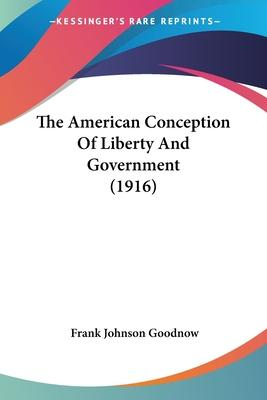 The American Conception of Liberty and Government (1916)