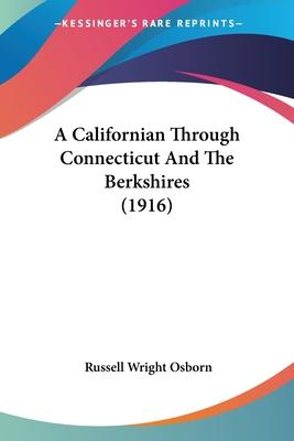 A Californian Through Connecticut and the Berkshires (1916)