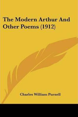 The Modern Arthur and Other Poems (1912)