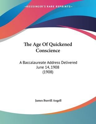 The Age of Quickened Conscience