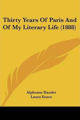 Thirty Years of Paris and of My Literary Life (1888)