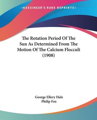 The Rotation Period of the Sun as Determined from the Motion of the Calcium Flocculi (1908)