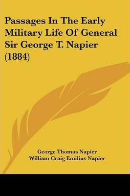 Passages in the Early Military Life of General Sir George T. Napier (1884)