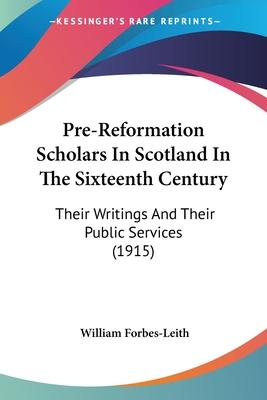Pre-Reformation Scholars in Scotland in the Sixteenth Century