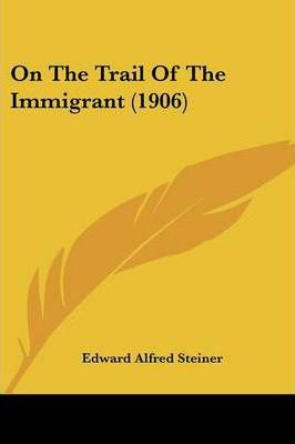 On the Trail of the Immigrant (1906)