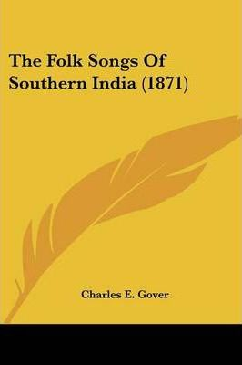 The Folk Songs of Southern India (1871)