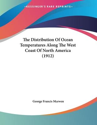 The Distribution of Ocean Temperatures Along the West Coast of North America (1912)
