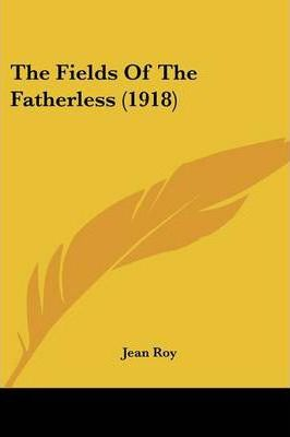 The Fields of the Fatherless (1918)