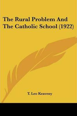 The Rural Problem and the Catholic School (1922)