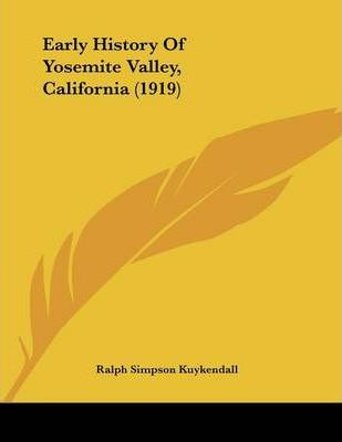 Early History of Yosemite Valley, California (1919)