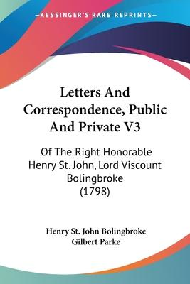 Letters and Correspondence, Public and Private V3