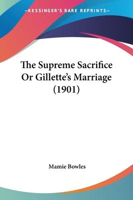 The Supreme Sacrifice or Gillette's Marriage (1901)