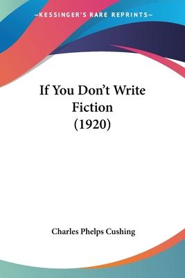 If You Don't Write Fiction (1920)