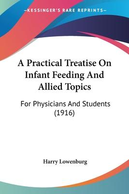 A Practical Treatise on Infant Feeding and Allied Topics