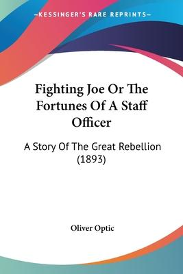 Fighting Joe or the Fortunes of a Staff Officer