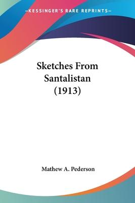 Sketches from Santalistan (1913)