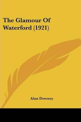 The Glamour of Waterford (1921)