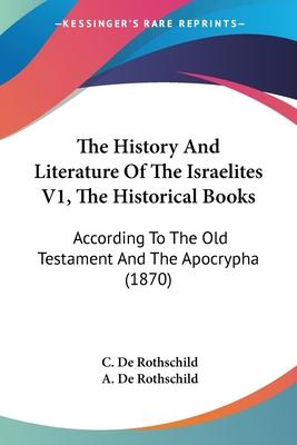 The History and Literature of the Israelites V1, the Historical Books