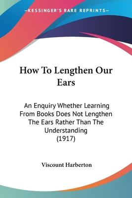 How to Lengthen Our Ears