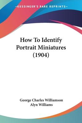 How to Identify Portrait Miniatures (1904)