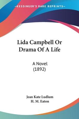 Lida Campbell or Drama of a Life