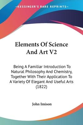 Elements of Science and Art V2