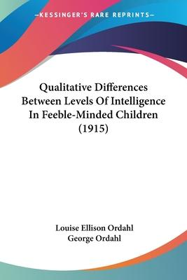 Qualitative Differences Between Levels of Intelligence in Feeble-Minded Children (1915)