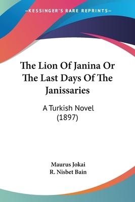 The Lion of Janina or the Last Days of the Janissaries